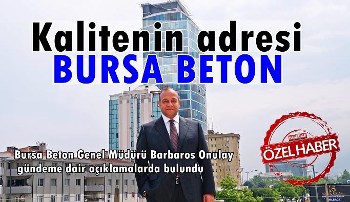 15 tesis, 19 santral ile kalitenin adresi BURSA BETON