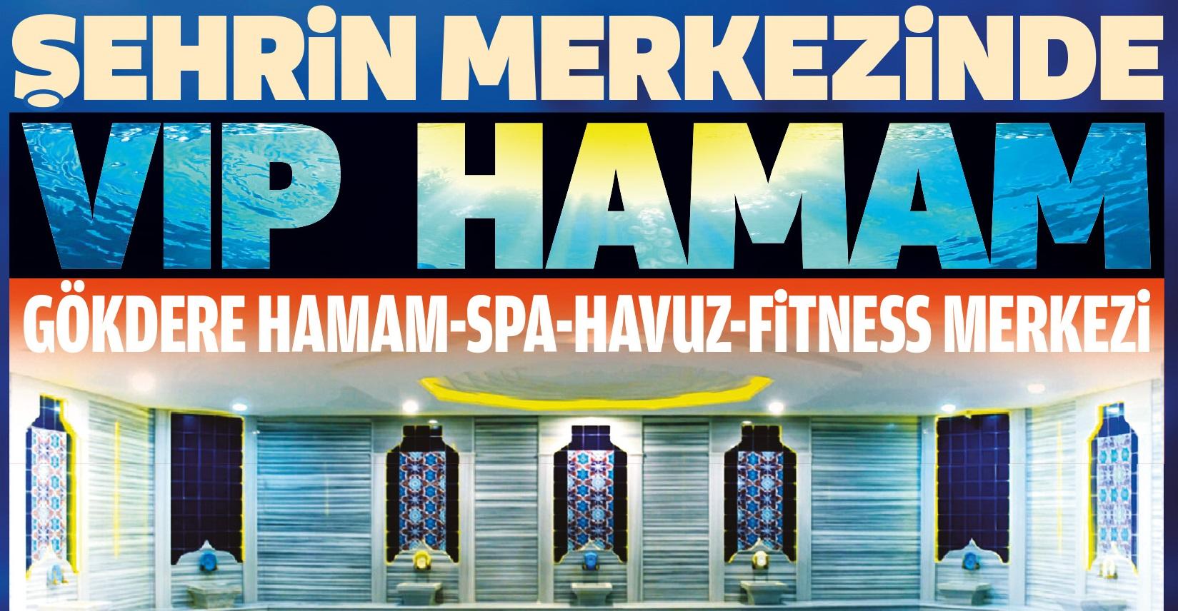 Şehrin merkezinde VIP hamam- Gökdere Hamam-Spa-Havuz-Fitness Merkezi